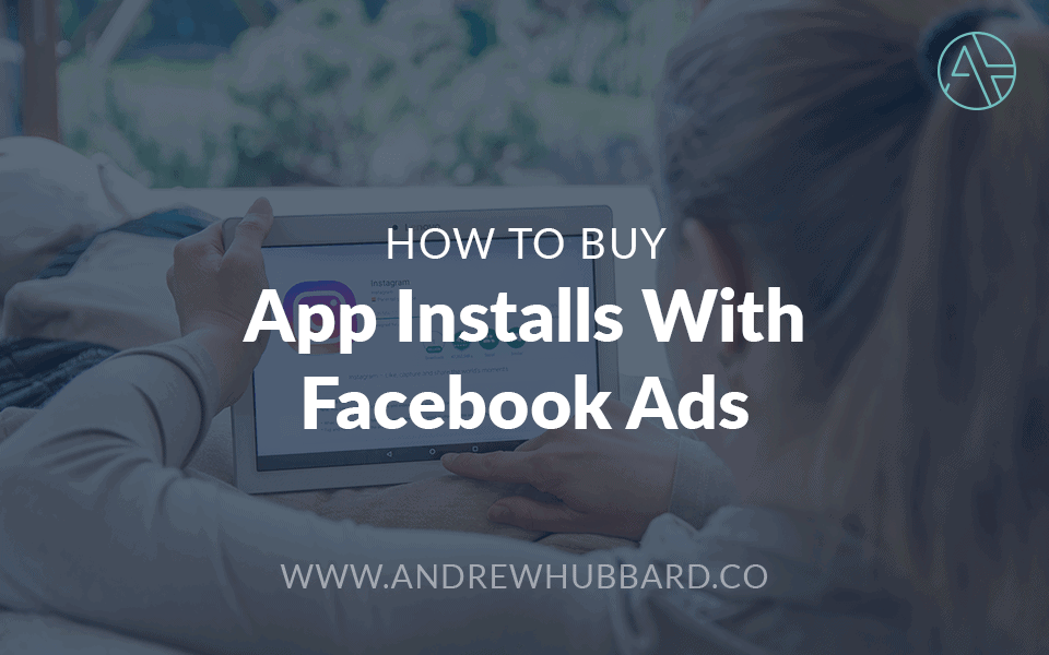 Buy App Installs With Facebook Ads
