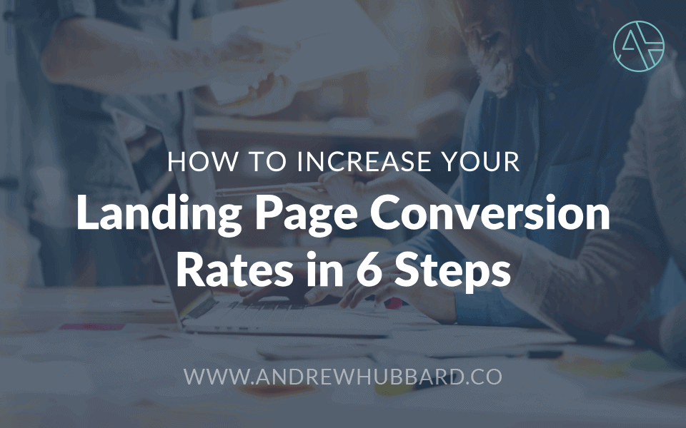 Increase Your Landing Page Conversion Rates